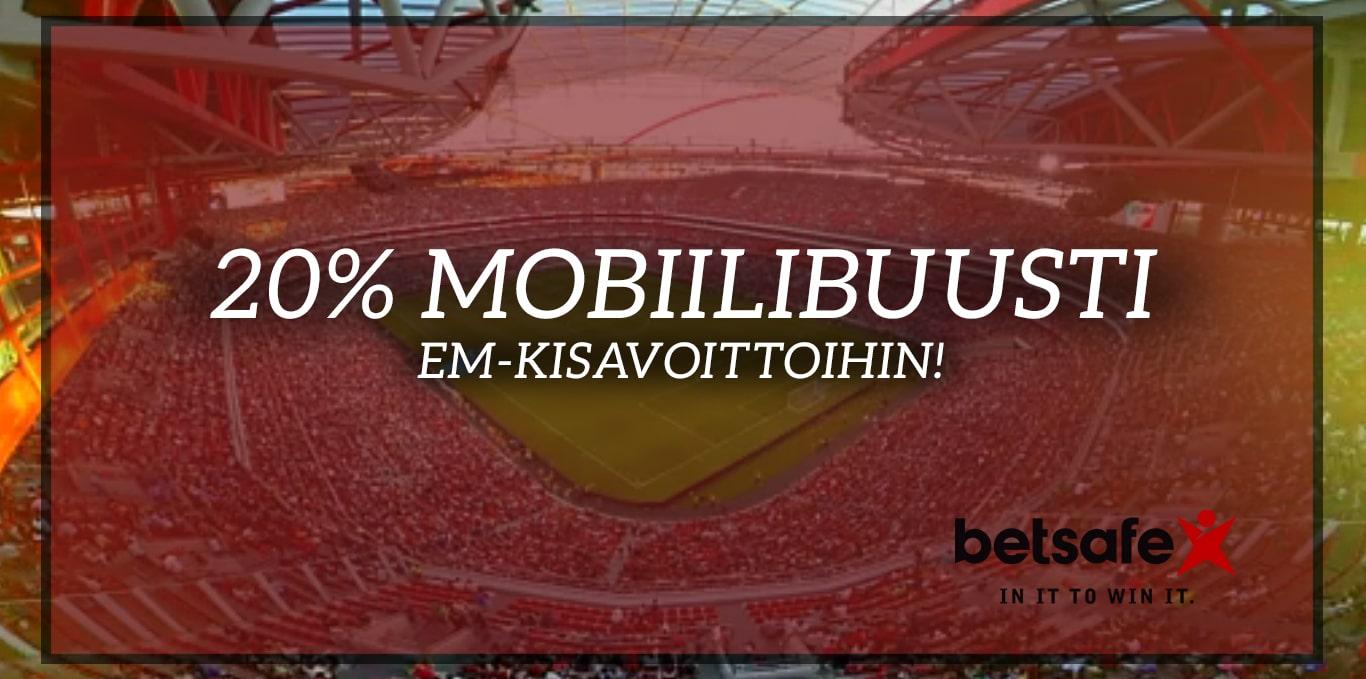 Betsafe tarjoaa: Nappaa 20% mobiilibuusti EM-kisavoittoihisi!