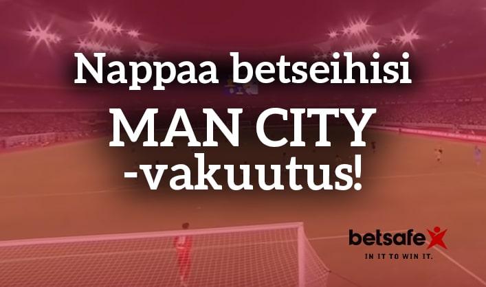 Betsafe tarjoaa: Nappaa betseihisi Man City -vakuutus!