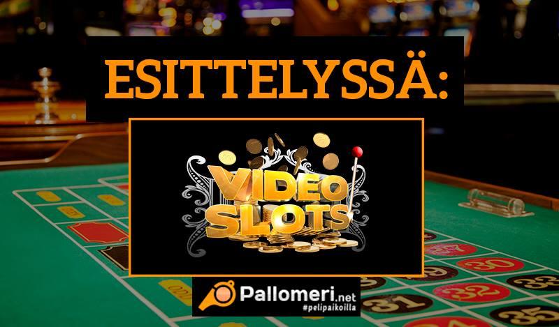Videoslots-kasinoesittely / Pallomeri.net