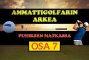 Ammattigolfarin arkea – osa 7: Kauden ensimmäinen Finnish Tour -kisa takana