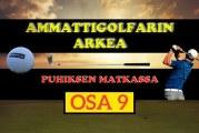 Ammattigolfarin arkea – osa 9: Alastaron Finnish Tour -kisa takana