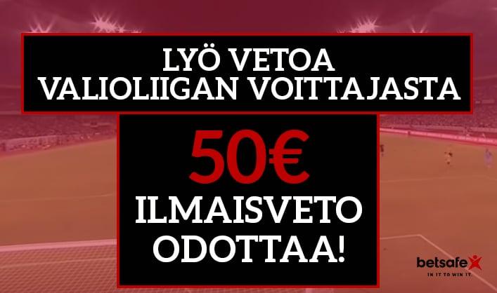 Uuden asiakkaan etu: Lyö vetoa Valioliigan voittajasta - saat 50€ ilmaisvedon