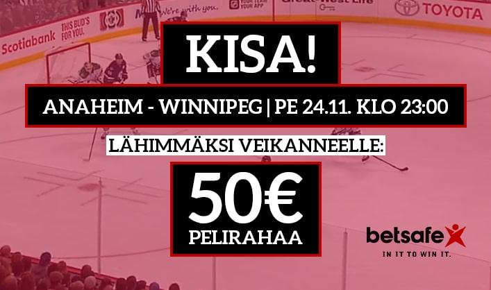 Anaheim – Winnipeg -KISA! - lähimmäksi veikanneelle 50€ pelirahaa