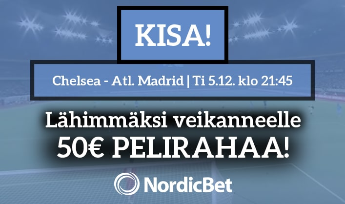 Chelsea – Atlético Madrid -KISA! – lähimmäksi veikanneelle 50€ pelirahaa