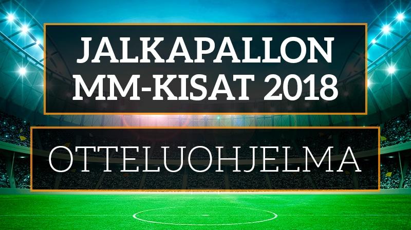 Jalkapallon MM-kisat 2018 – otteluohjelma & aikataulut