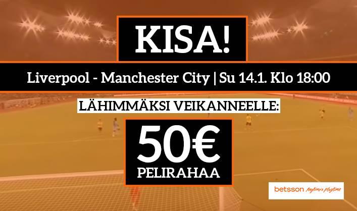 Liverpool - Manchester City -KISA! - Lähimmäksi veikanneelle 50€ pelirahaa