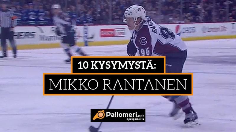 10 kysymystä: Mikko Rantanen -