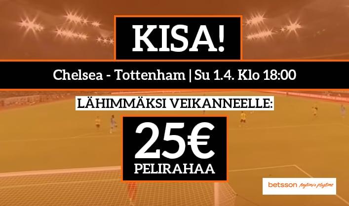 Chelsea – Tottenham -KISA! - Lähimmäksi veikanneelle 25€ pelirahaa