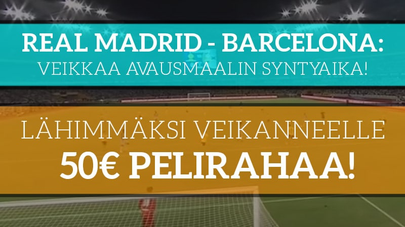 Real Madrid – Barcelona -KISA! - Lähimmäksi veikanneelle 50€ pelirahaa
