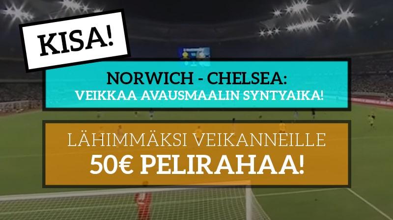 Norwich – Chelsea -KISA! – Lähimmäksi veikanneelle 50€ pelirahaa!