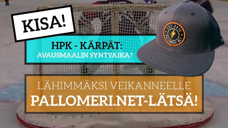 HPK – Kärpät -KISA! – Lähimmäksi veikanneelle upea Pallomeri.net-lätsä!
