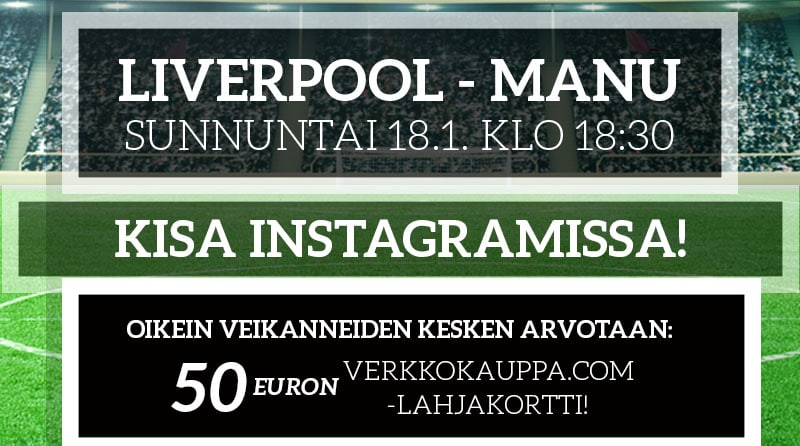 KISA! Veikkaa Liverpool-ManU-ottelun lopputulos ja voita 50€ lahjakortti Verkkokauppa.comiin!