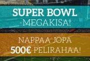 Super Bowl -megakisa! Voita jopa 500€ pelirahaa + Super Bowlin tuotepalkinto