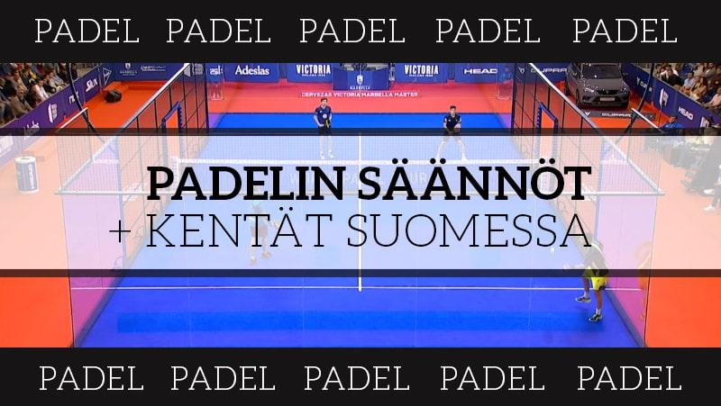 Padelin säännöt – tässä kaikki mitä sinun tulee tietää hittilajista!