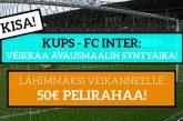 KuPS – FC Inter -KISA! - Lähimmäksi veikanneelle 50€ pelirahaa!