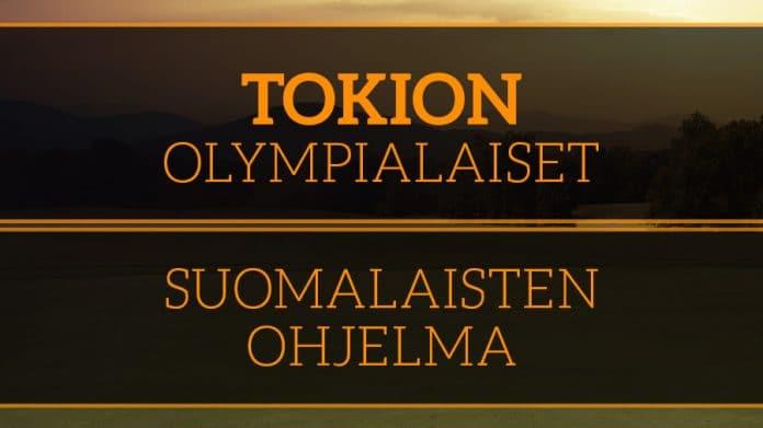 Tokion olympialaiset suomalaisten ohjelma aikataulut